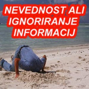 Ali smo nevedni ali ignorantski do informacij?
