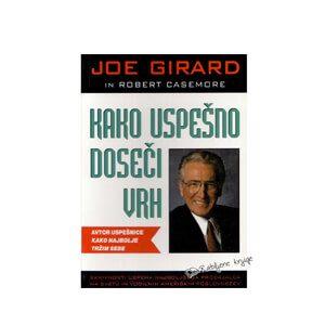 Kako uspešno doseči vrh, Joe Girard in Robert Casemore