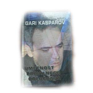 Umetnost pravilnega odločanja, Gari Kasparov