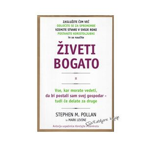 Živeti bogato – Stephen M. Pollan in Mark Levine