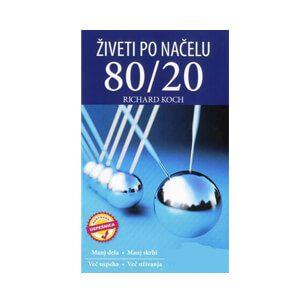 Živeti po načelu 80/20 – Richard Koch