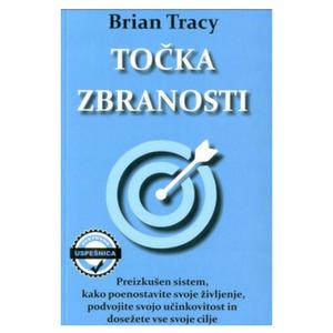 Točka zbranosti - Brian Tracy