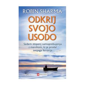 Odkrij svojo usodo - Robin Sharma