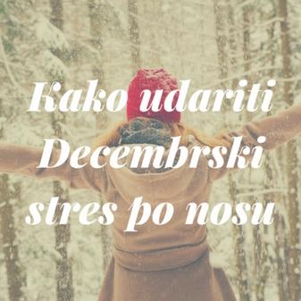 kako udariti decemberski stres po nosu
