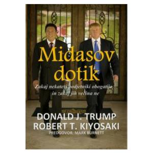 Midasov dotik - Robert Kiyosaki, Donald Trump